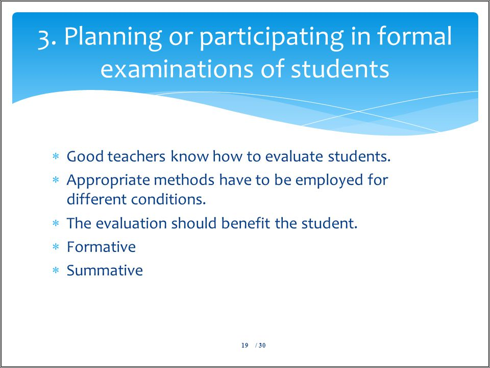  Good teachers know how to evaluate students.