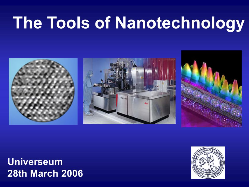 The Science Behind Nanotechnology The Tools to Make and Analyse Nanostructures