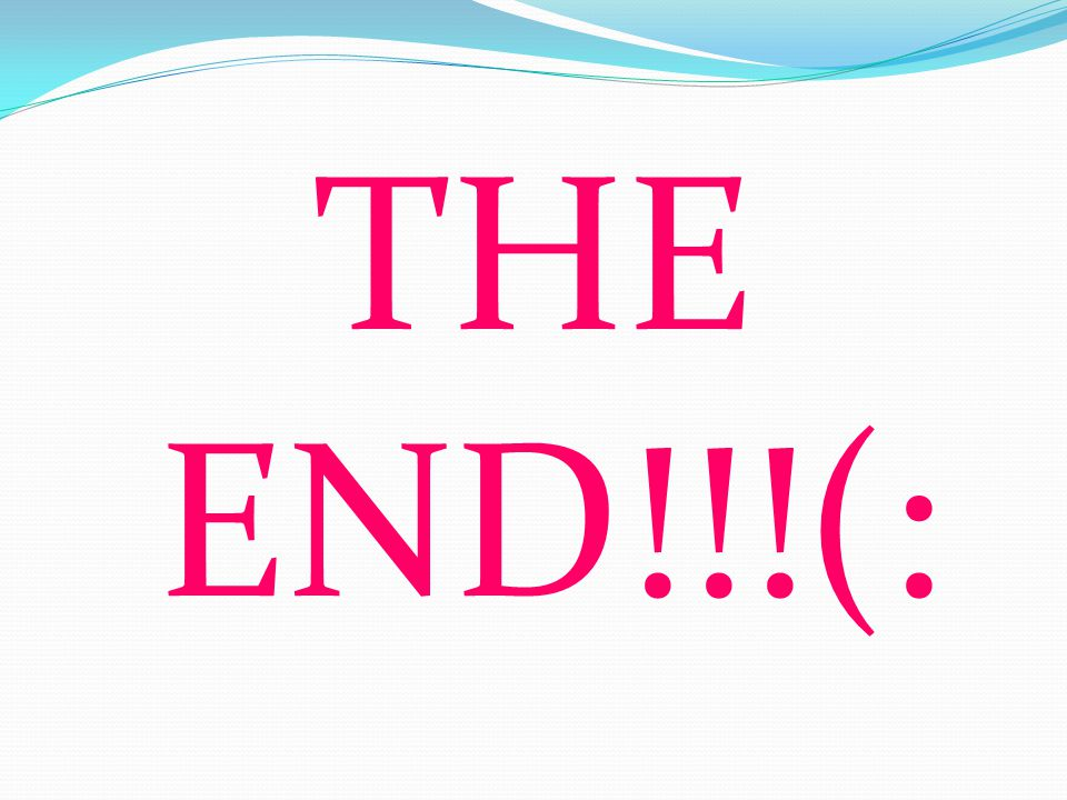 THE END!!!(:
