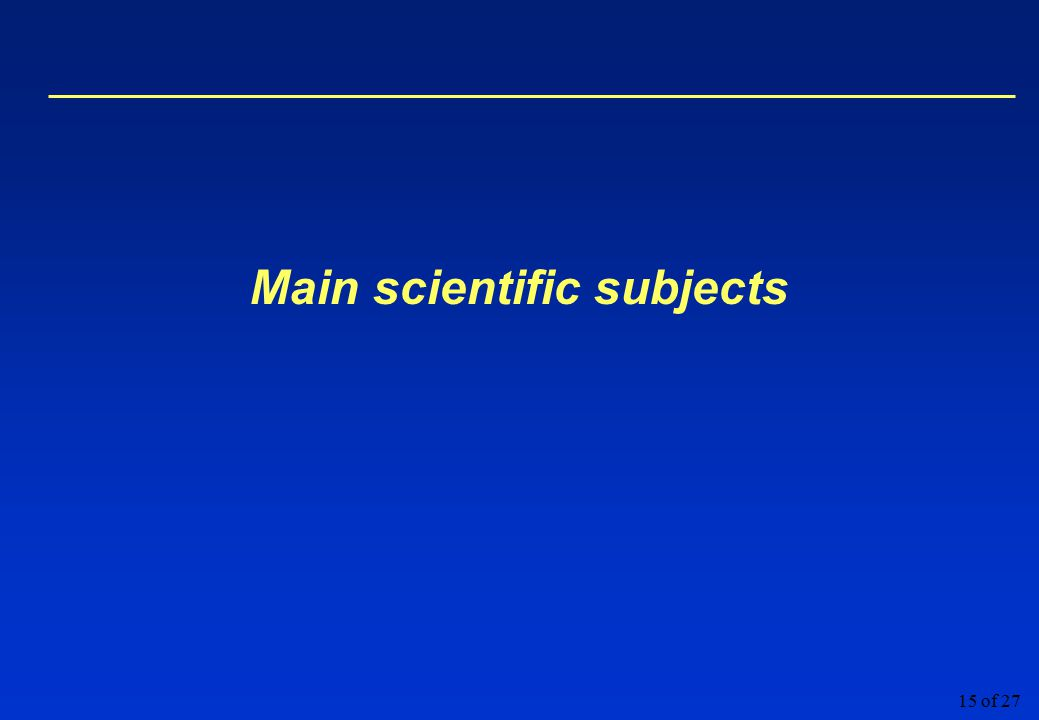 15 of 27 Main scientific subjects