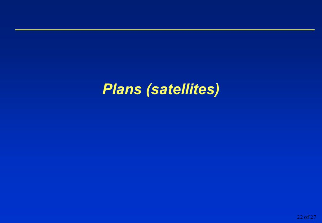 22 of 27 Plans (satellites)