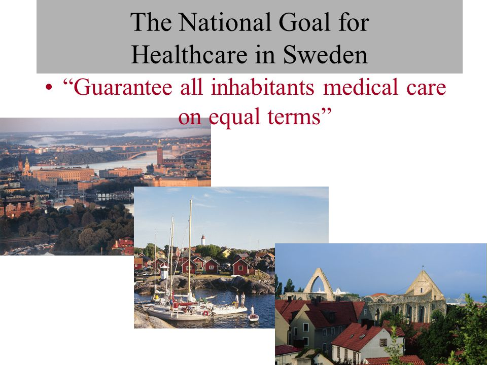 """The National Goal for Healthcare in Sweden """"Guarantee all inhabitants medical care on equal terms"""""""