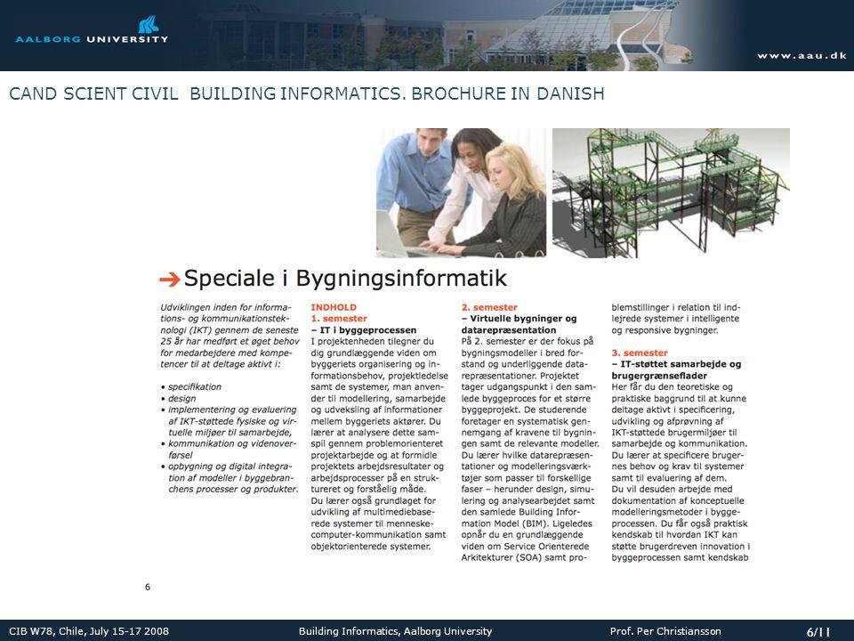 CIB W78, Chile, July 15-17 2008 Building Informatics, Aalborg University Prof.