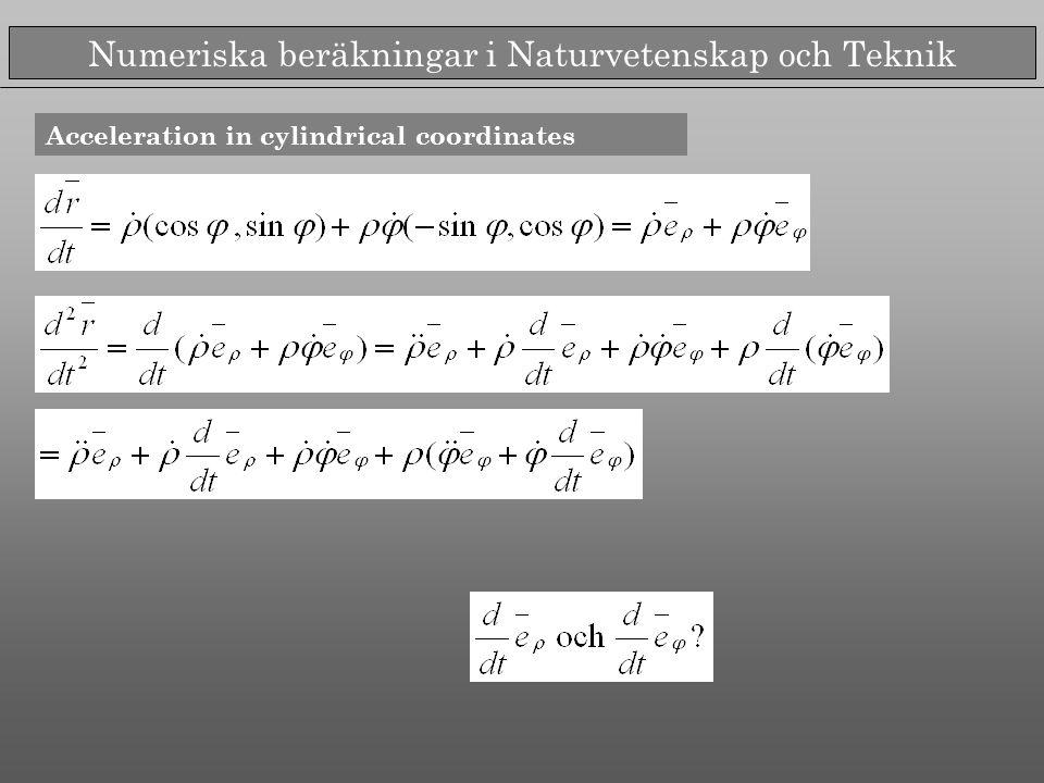 Numeriska beräkningar i Naturvetenskap och Teknik Acceleration in cylindrical coordinates