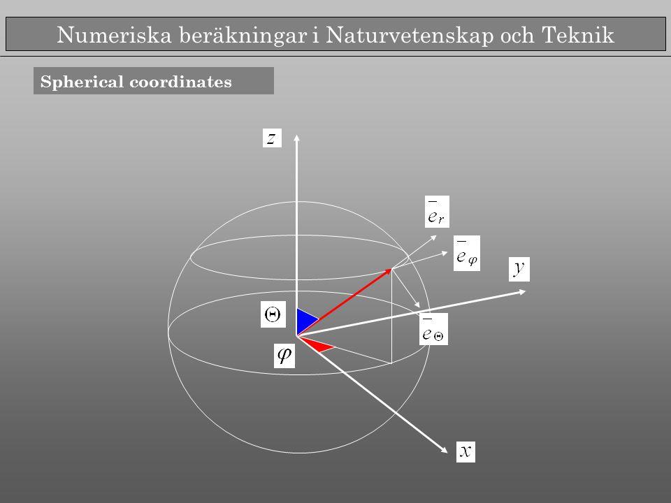 Numeriska beräkningar i Naturvetenskap och Teknik Spherical coordinates