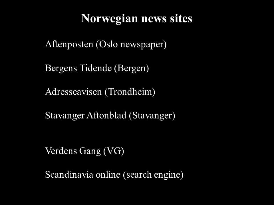 2002 09 281 Norwegian news sites Aftenposten (Oslo newspaper) Bergens Tidende (Bergen) Adresseavisen (Trondheim) Stavanger Aftonblad (Stavanger) Verdens Gang (VG) Scandinavia online (search engine)