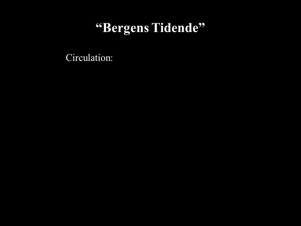 8 Bergens Tidende Circulation: