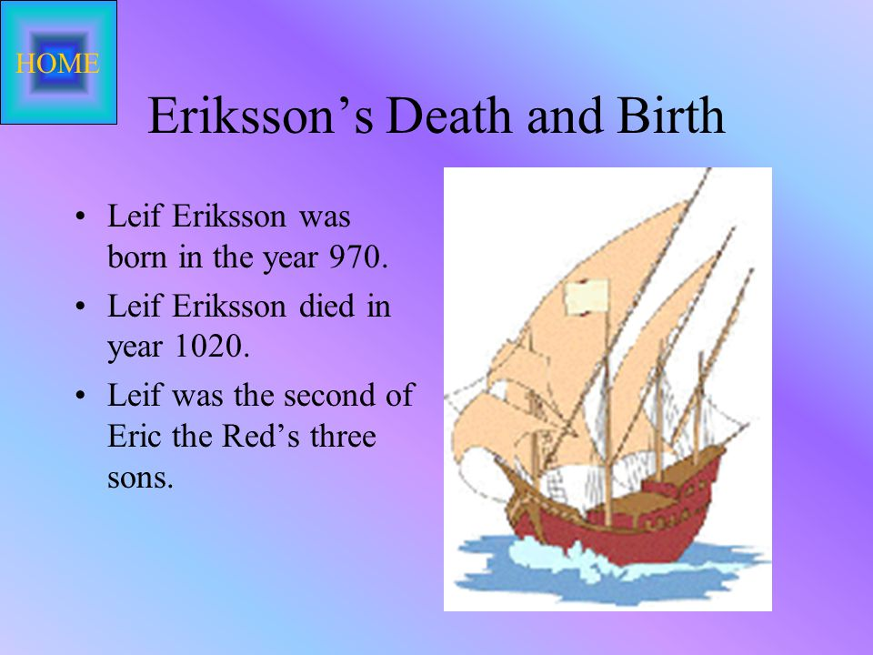 Leif Eriksson By: Kelsey 1 2 3