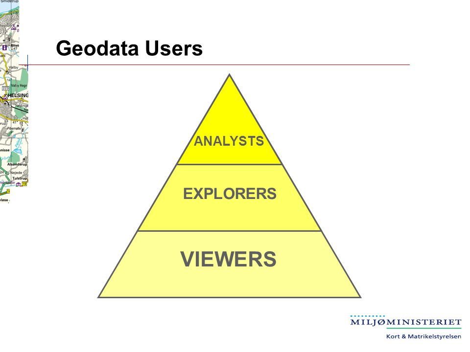 Geodata Users VIEWERS EXPLORERS ANALYSTS