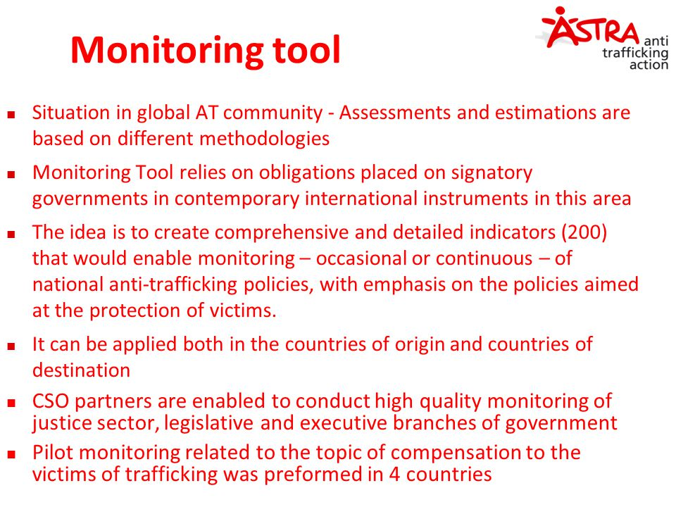 Monitoring tool Situation in global AT community - Assessments and estimations are based on different methodologies Monitoring Tool relies on obligati