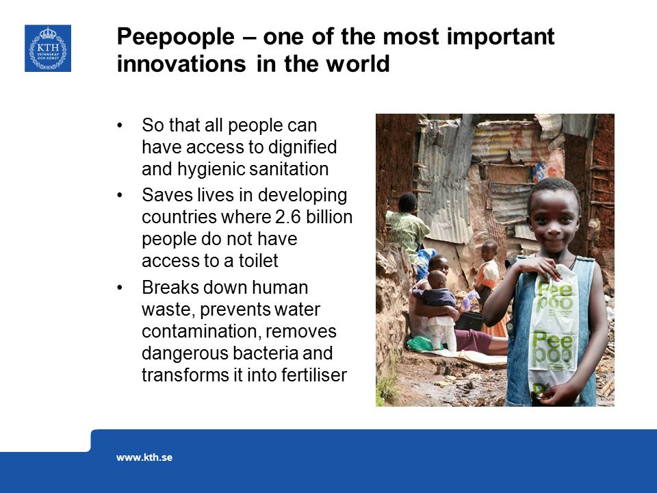 So that all people can have access to dignified and hygienic sanitation Saves lives in developing countries where 2.6 billion people do not have acces