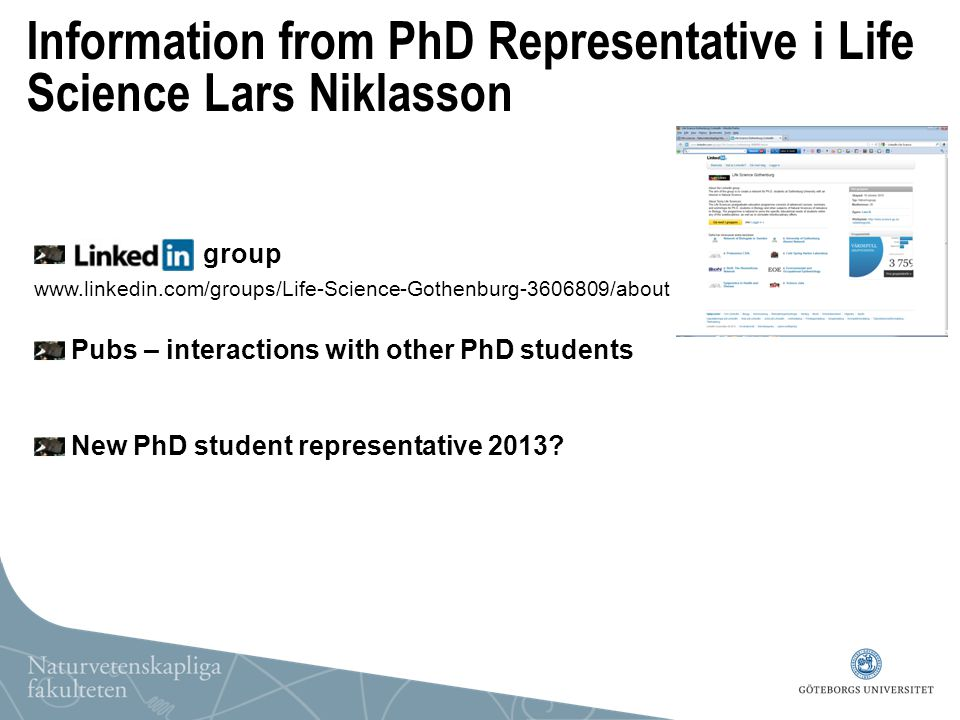 Information from PhD Representative i Life Science Lars Niklasson group Pubs – interactions with other PhD students New PhD student representative 201