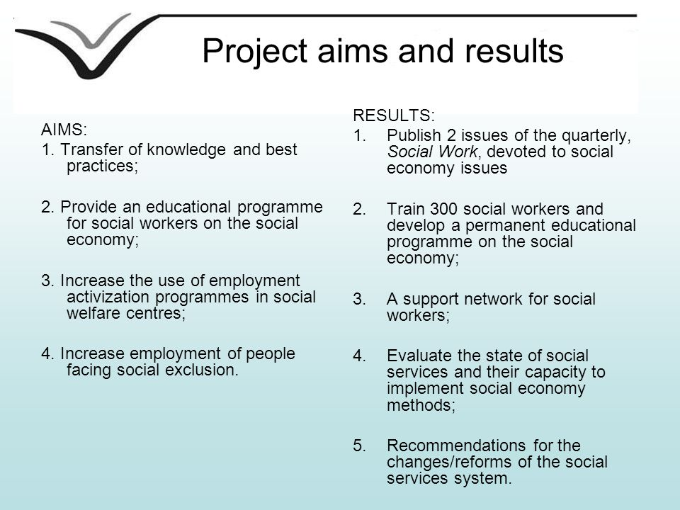 Project aims and results AIMS: 1. Transfer of knowledge and best practices; 2.