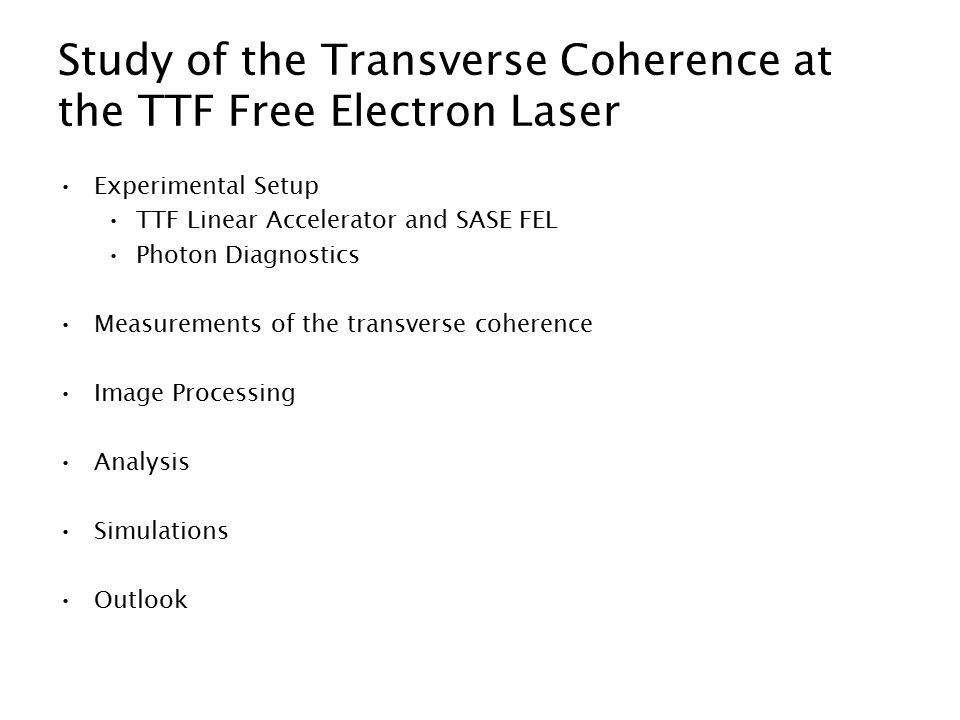 TTF FEL Linear Accelerator Gun Modules Bunch Compressor Undulator SASE total length: 120 m