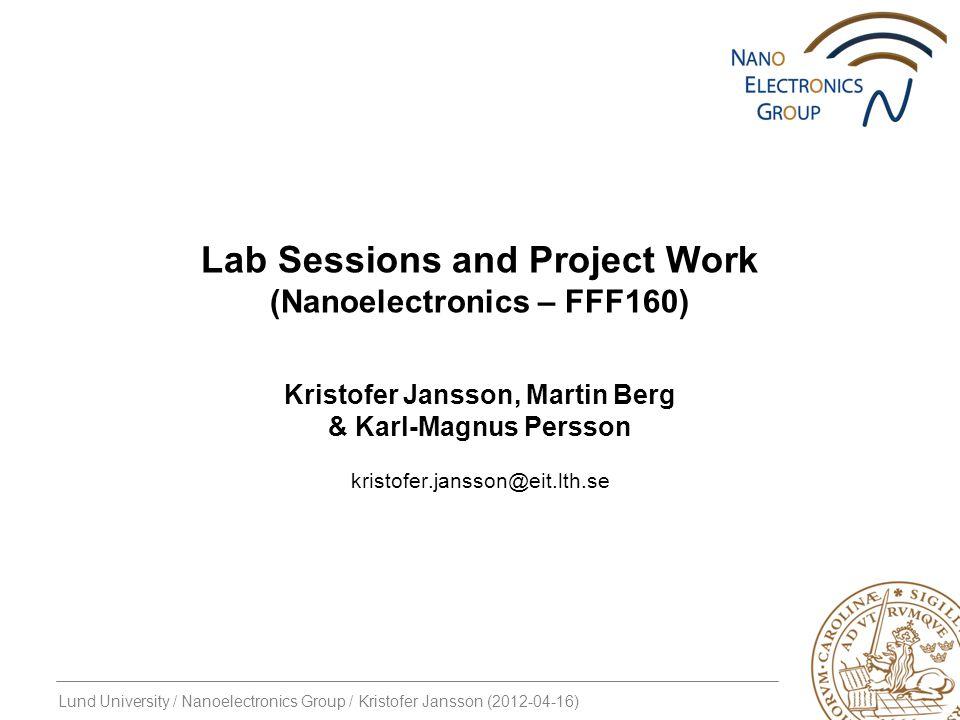 Lund University / Nanoelectronics Group / Kristofer Jansson (2012-04-16) Kristofer Jansson, Martin Berg & Karl-Magnus Persson kristofer.jansson@eit.lt