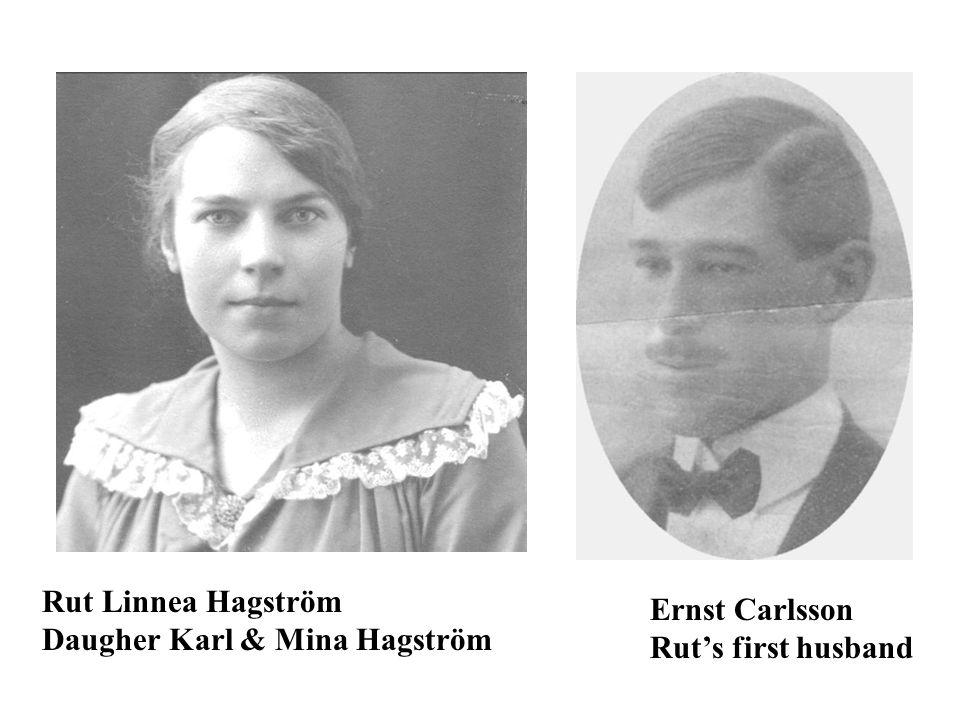 Rut Linnea Hagström Daugher Karl & Mina Hagström Ernst Carlsson Rut's first husband