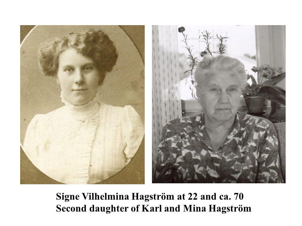Signe Vilhelmina Hagström at 22 and ca. 70 Second daughter of Karl and Mina Hagström
