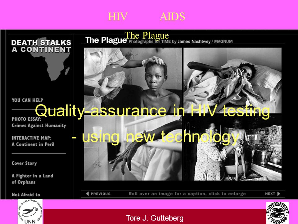 HIV AIDS The Plague Tore J. Gutteberg Quality-assurance in HIV testing - using new technology