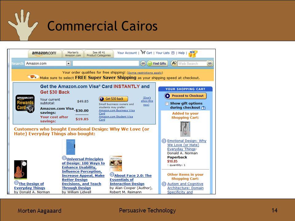 Morten Aagaaard Persuasive Technology 14 Commercial Cairos