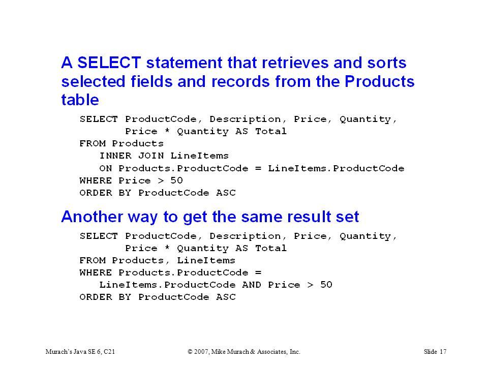 Murach's Java SE 6, C21© 2007, Mike Murach & Associates, Inc.Slide 17