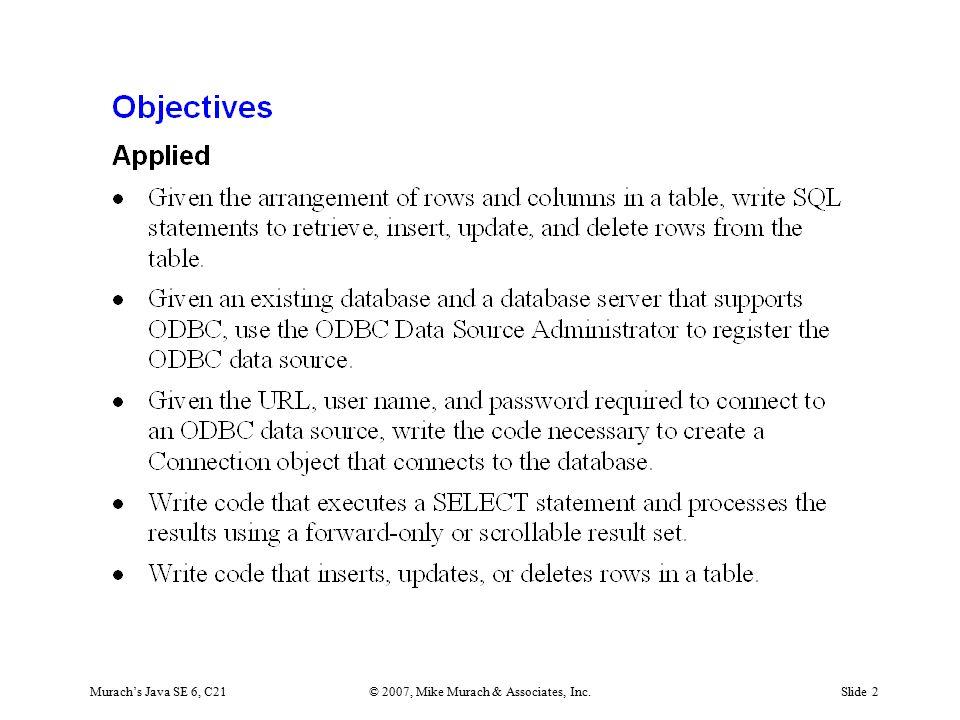 Murach's Java SE 6, C21© 2007, Mike Murach & Associates, Inc.Slide 3
