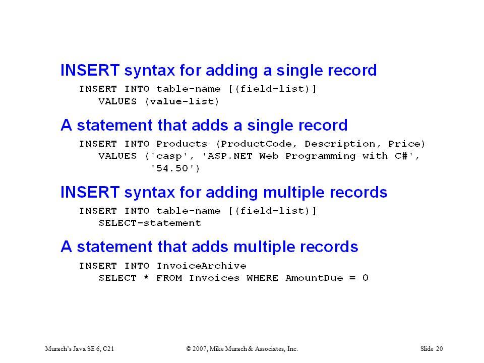 Murach's Java SE 6, C21© 2007, Mike Murach & Associates, Inc.Slide 20