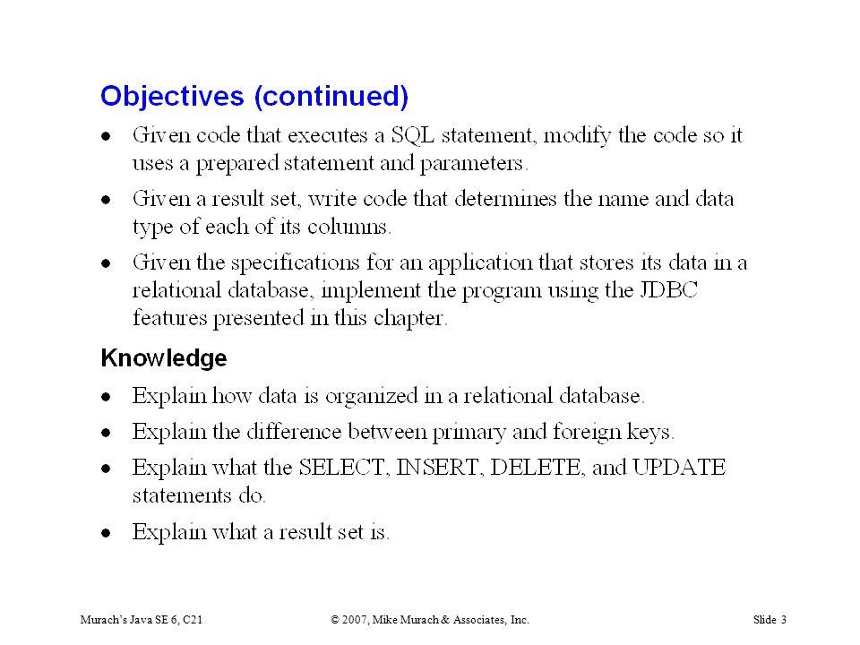 Murach's Java SE 6, C21© 2007, Mike Murach & Associates, Inc.Slide 4