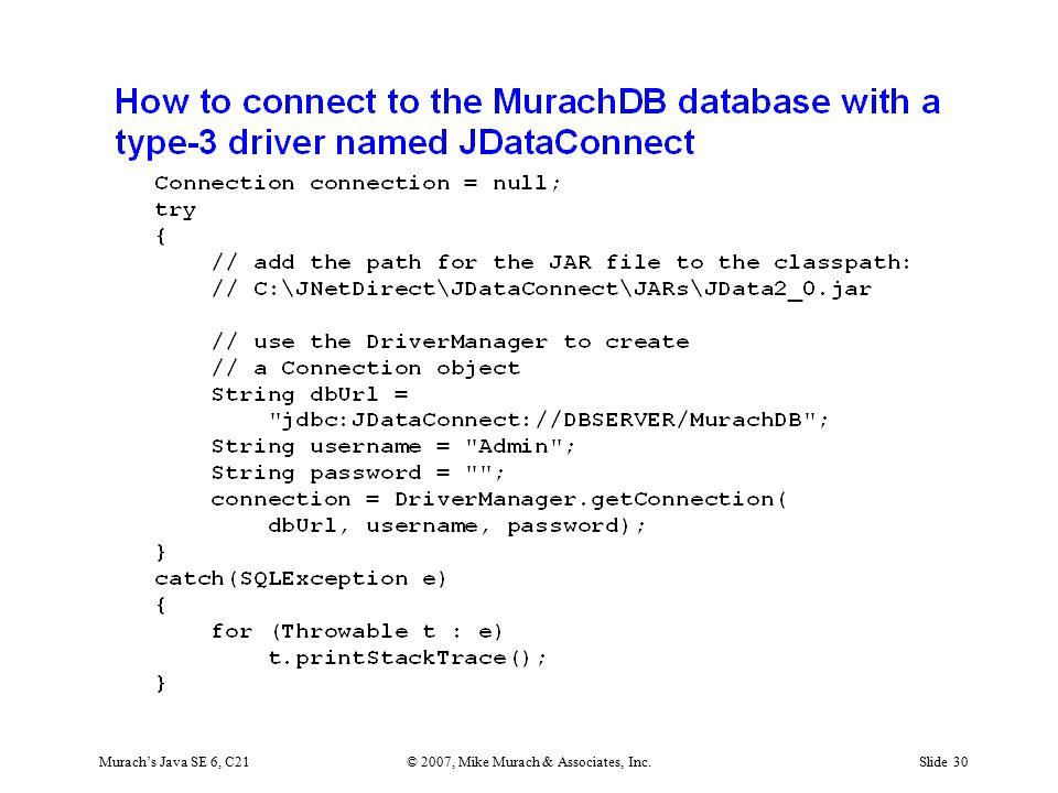 Murach's Java SE 6, C21© 2007, Mike Murach & Associates, Inc.Slide 30