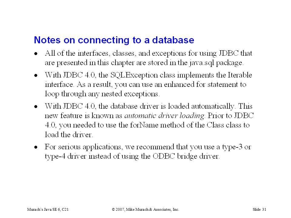 Murach's Java SE 6, C21© 2007, Mike Murach & Associates, Inc.Slide 31