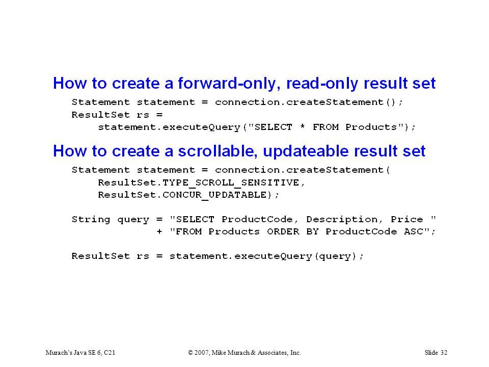 Murach's Java SE 6, C21© 2007, Mike Murach & Associates, Inc.Slide 32