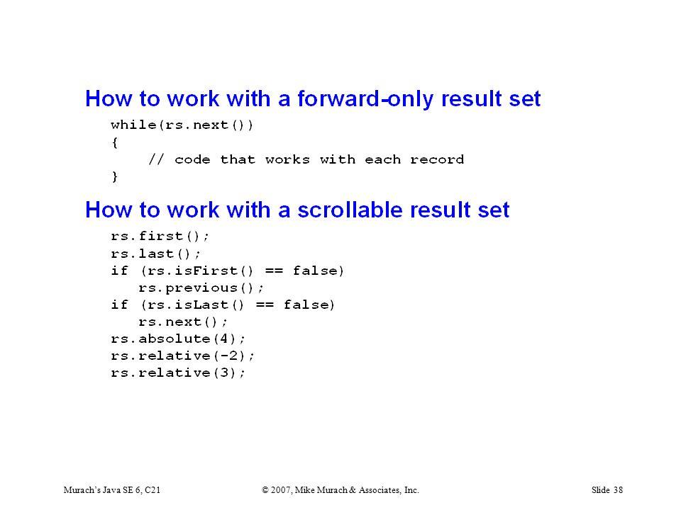 Murach's Java SE 6, C21© 2007, Mike Murach & Associates, Inc.Slide 38
