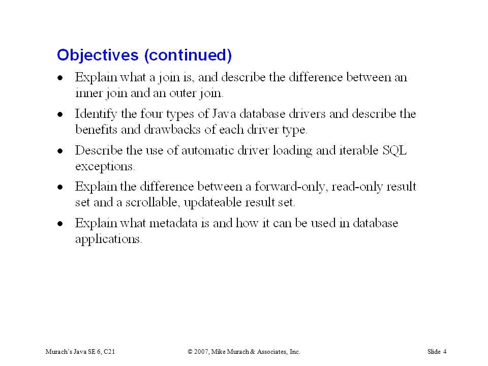 Murach's Java SE 6, C21© 2007, Mike Murach & Associates, Inc.Slide 5