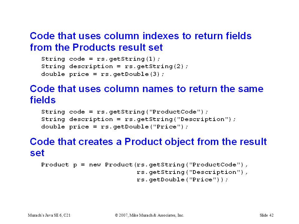 Murach's Java SE 6, C21© 2007, Mike Murach & Associates, Inc.Slide 42