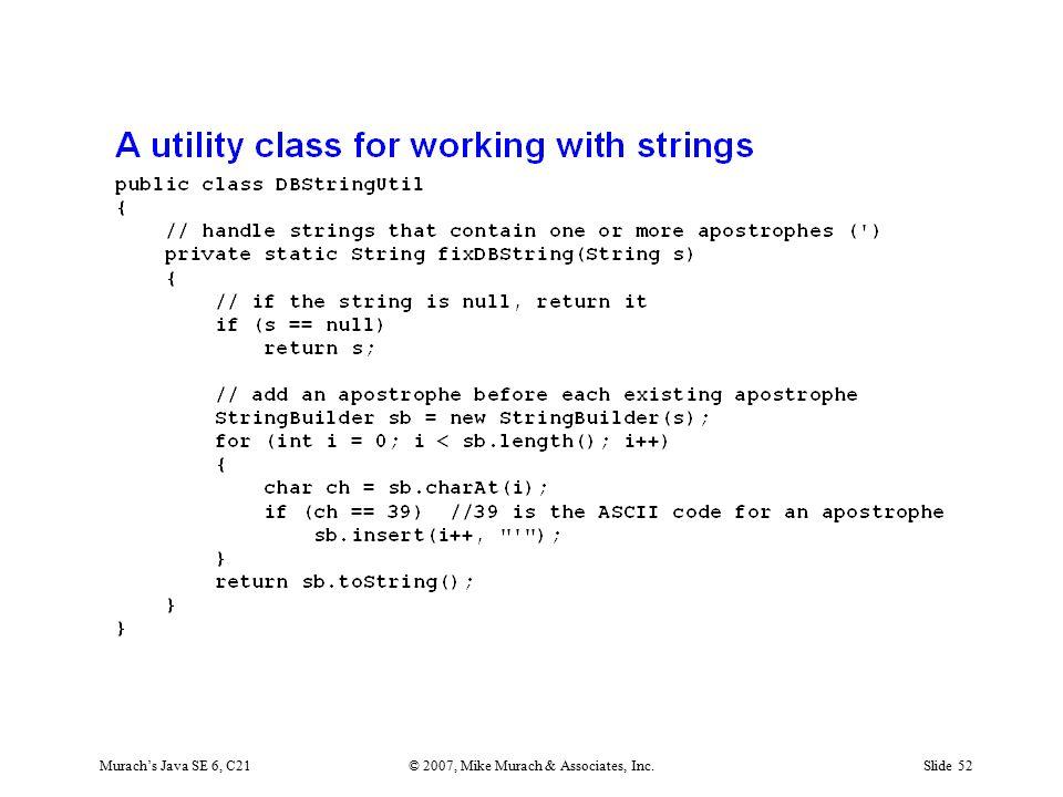 Murach's Java SE 6, C21© 2007, Mike Murach & Associates, Inc.Slide 52