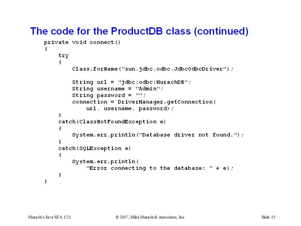 Murach's Java SE 6, C21© 2007, Mike Murach & Associates, Inc.Slide 55