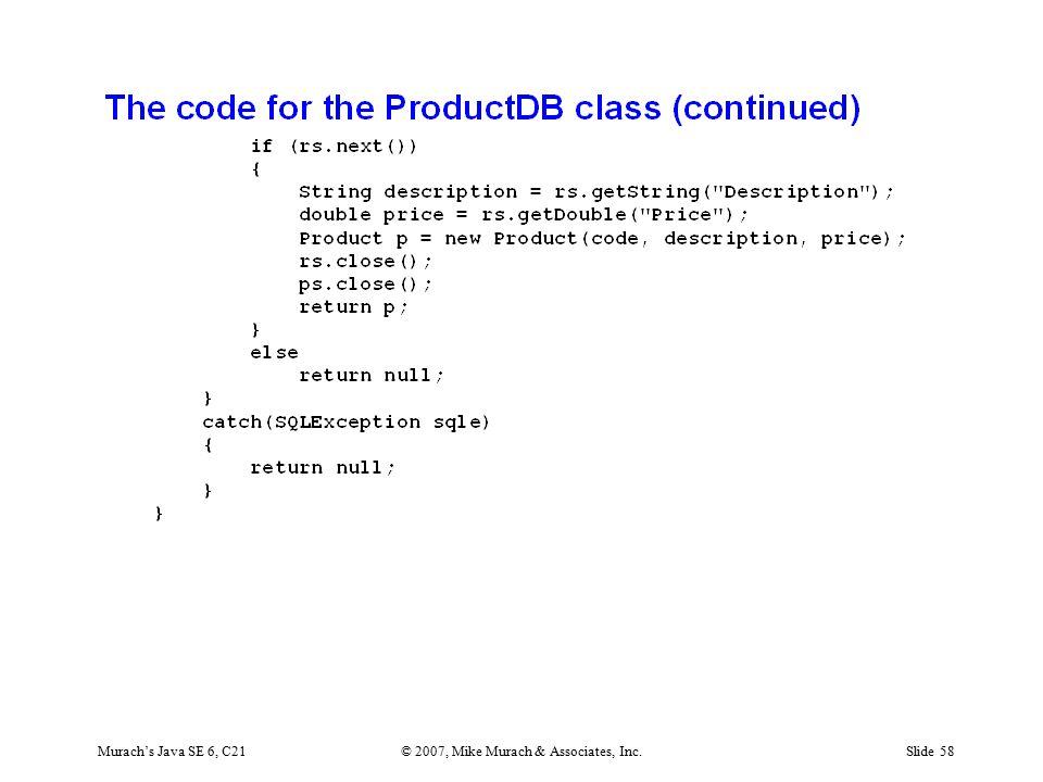 Murach's Java SE 6, C21© 2007, Mike Murach & Associates, Inc.Slide 58