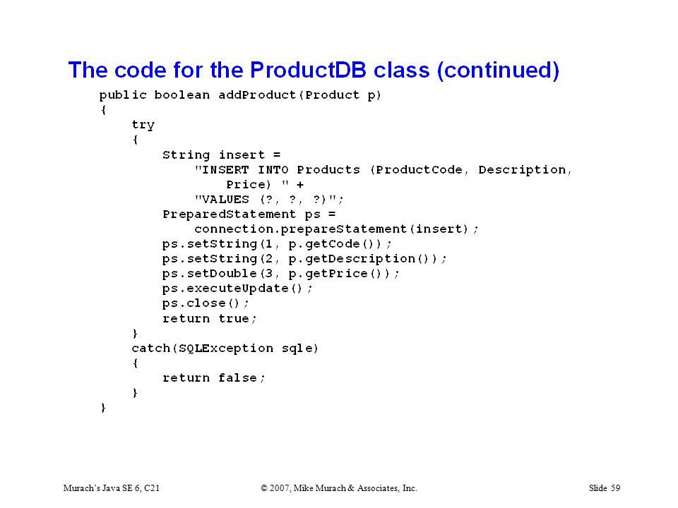 Murach's Java SE 6, C21© 2007, Mike Murach & Associates, Inc.Slide 59
