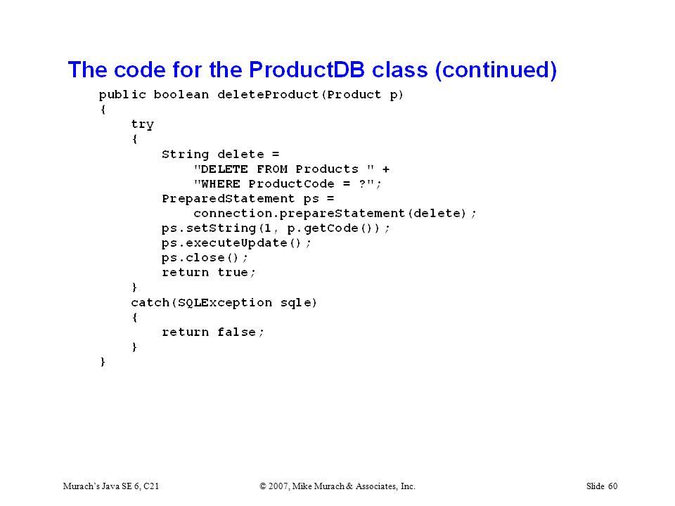 Murach's Java SE 6, C21© 2007, Mike Murach & Associates, Inc.Slide 60