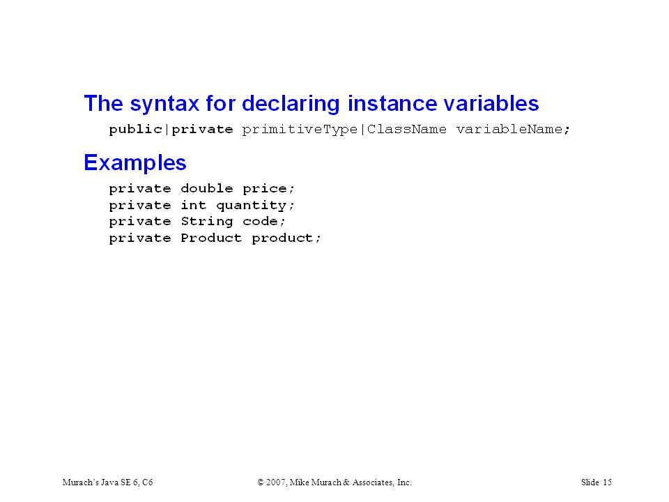 Murach's Java SE 6, C6© 2007, Mike Murach & Associates, Inc.Slide 15