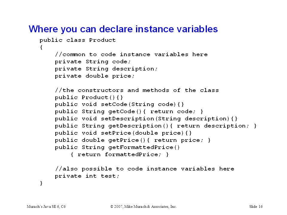 Murach's Java SE 6, C6© 2007, Mike Murach & Associates, Inc.Slide 16