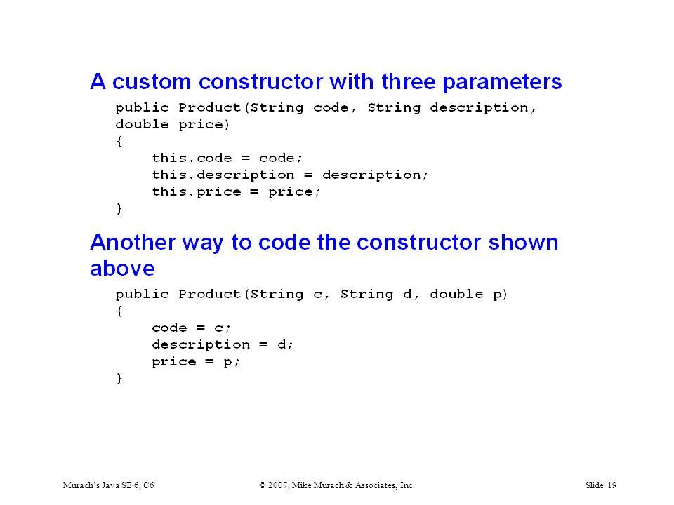 Murach's Java SE 6, C6© 2007, Mike Murach & Associates, Inc.Slide 19