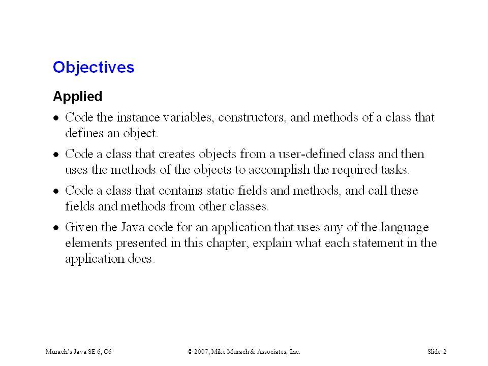 Murach's Java SE 6, C6© 2007, Mike Murach & Associates, Inc.Slide 2