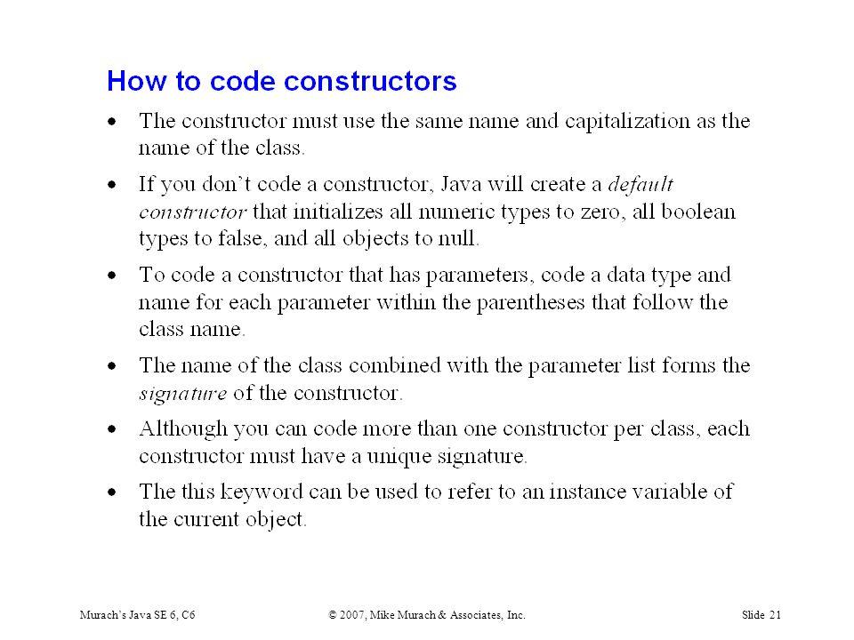 Murach's Java SE 6, C6© 2007, Mike Murach & Associates, Inc.Slide 21