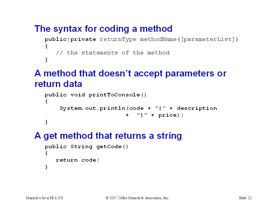 Murach's Java SE 6, C6© 2007, Mike Murach & Associates, Inc.Slide 22