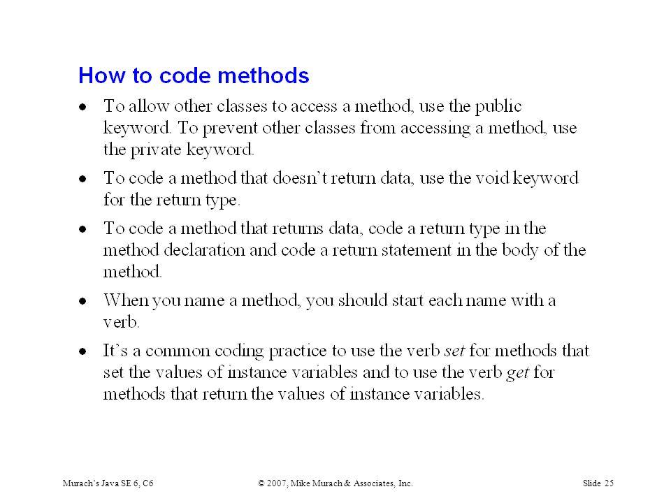 Murach's Java SE 6, C6© 2007, Mike Murach & Associates, Inc.Slide 25