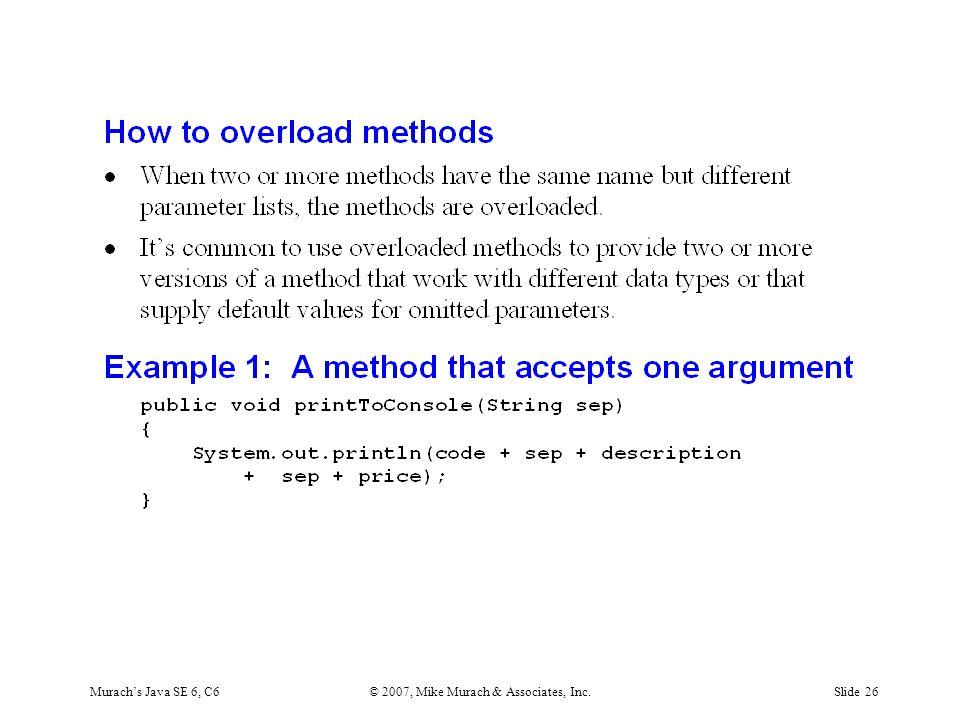Murach's Java SE 6, C6© 2007, Mike Murach & Associates, Inc.Slide 26