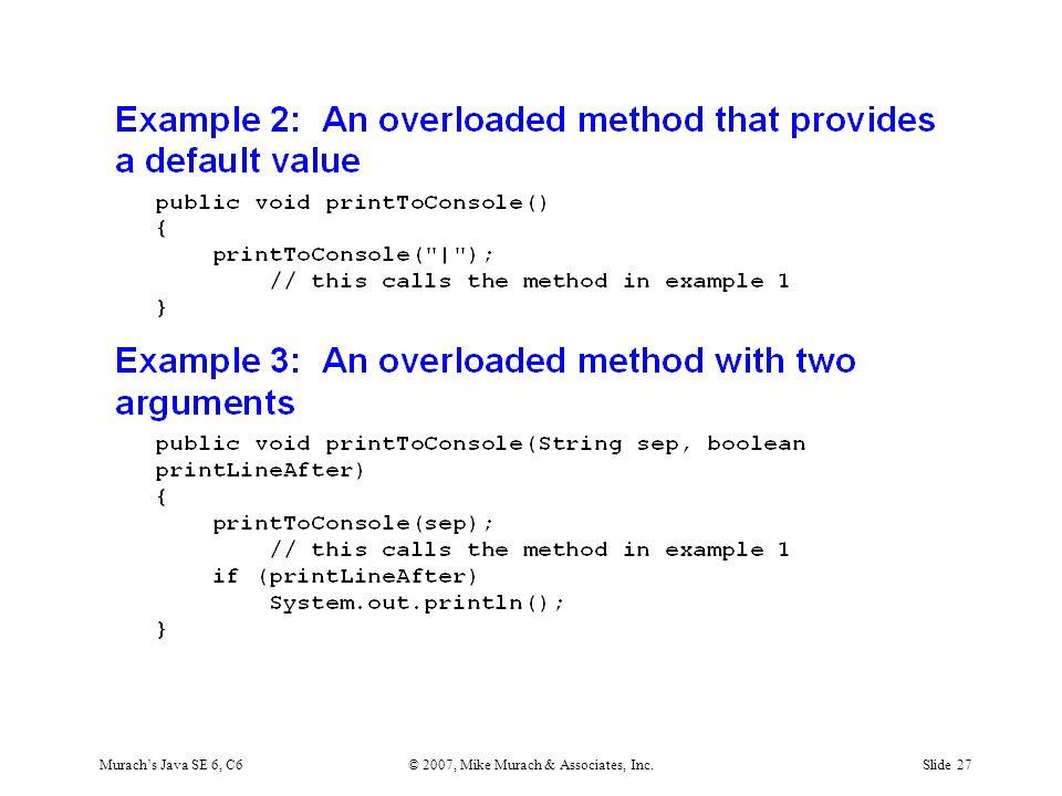 Murach's Java SE 6, C6© 2007, Mike Murach & Associates, Inc.Slide 27