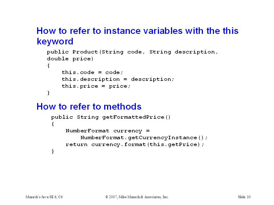 Murach's Java SE 6, C6© 2007, Mike Murach & Associates, Inc.Slide 30