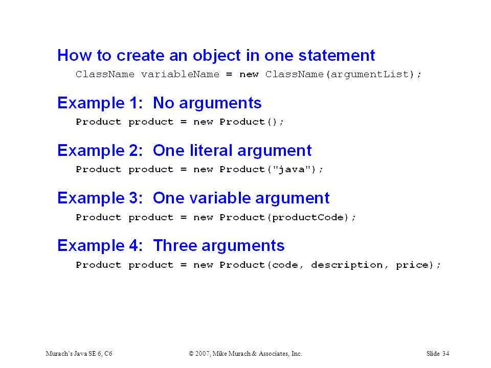 Murach's Java SE 6, C6© 2007, Mike Murach & Associates, Inc.Slide 34