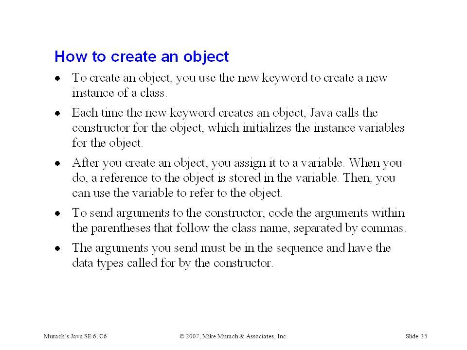 Murach's Java SE 6, C6© 2007, Mike Murach & Associates, Inc.Slide 35